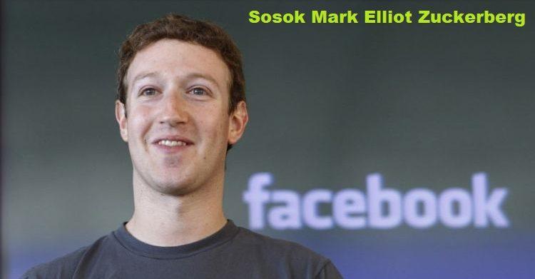 Sosok Mark Elliot Zuckerberg