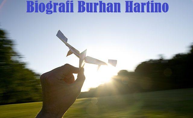 Biografi Burhan Hartino