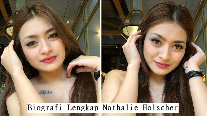 Biografi Lengkap Nathalie Holscher