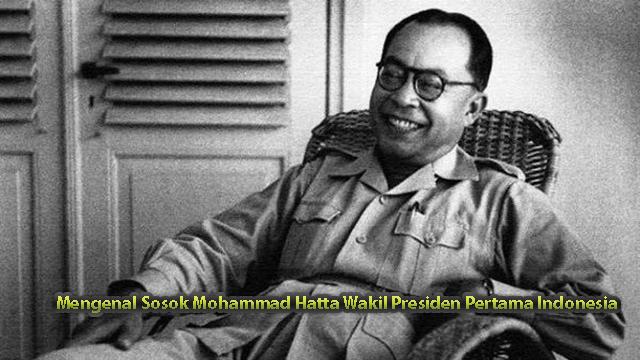 Mengenal Sosok Mohammad Hatta Wakil Presiden Pertama Indonesia